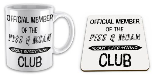 Set of Official Member Of The P*SS & Moan About Everything Club Funny Gift Mug  & Coaster